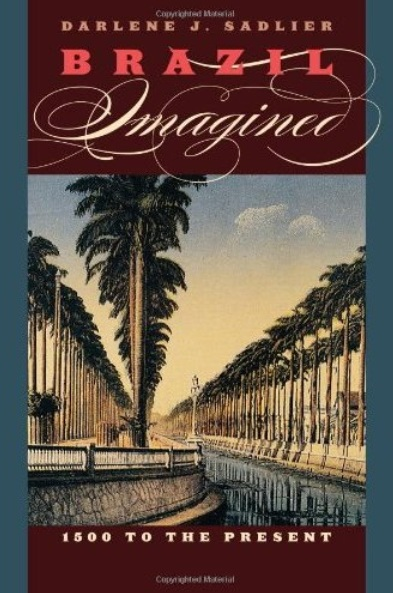 Brazil Imagined: 1500 to the Present free download