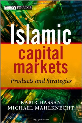 Islamic Capital Markets: Products and Strategies free download