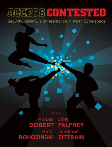 Access Contested: Security, Identity, and Resistance in Asian Cyberspace free download