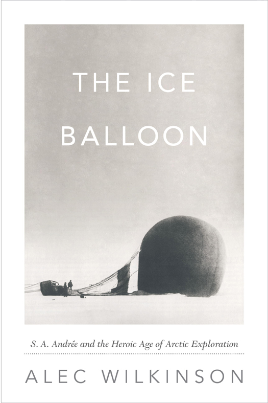 The Ice Balloon: S. A. Andree and the Heroic Age of Arctic Exploration free download