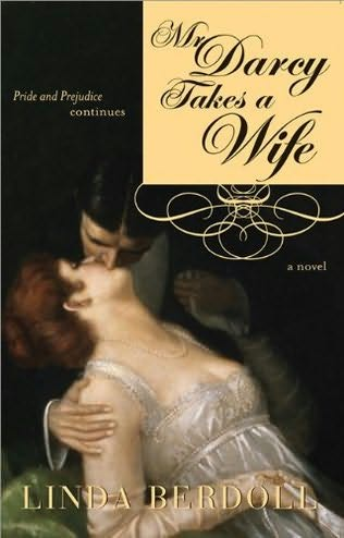 Mr. Darcy Takes a Wife: Pride and Prejudice Continues - Linda Berdoll free download