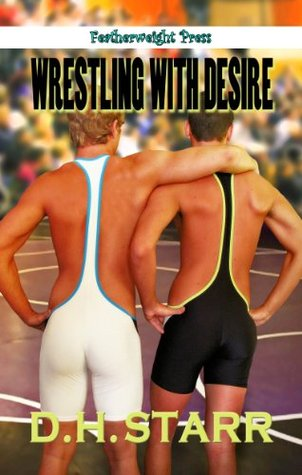 Wrestling with Desire by D.H. Starr free download