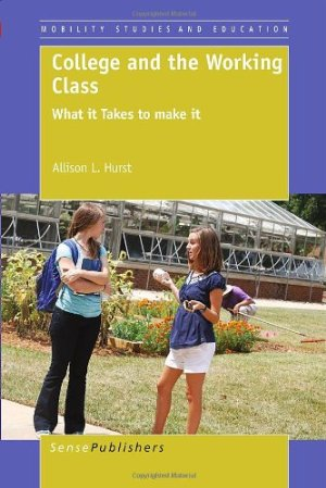 College and the Working Class: What it Takes to make it free download