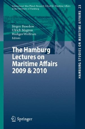 The Hamburg Lectures on Maritime Affairs 2009 & 2010 (Hamburg Studies on Maritime Affairs) free download