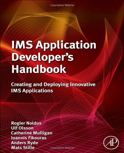 IMS Application Developer's Handbook: Creating and Deploying Innovative IMS Applications free download