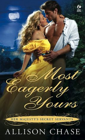 Most Eagerly Yours: Her Majesty's Secret Servants #1 by Allison Chase free download