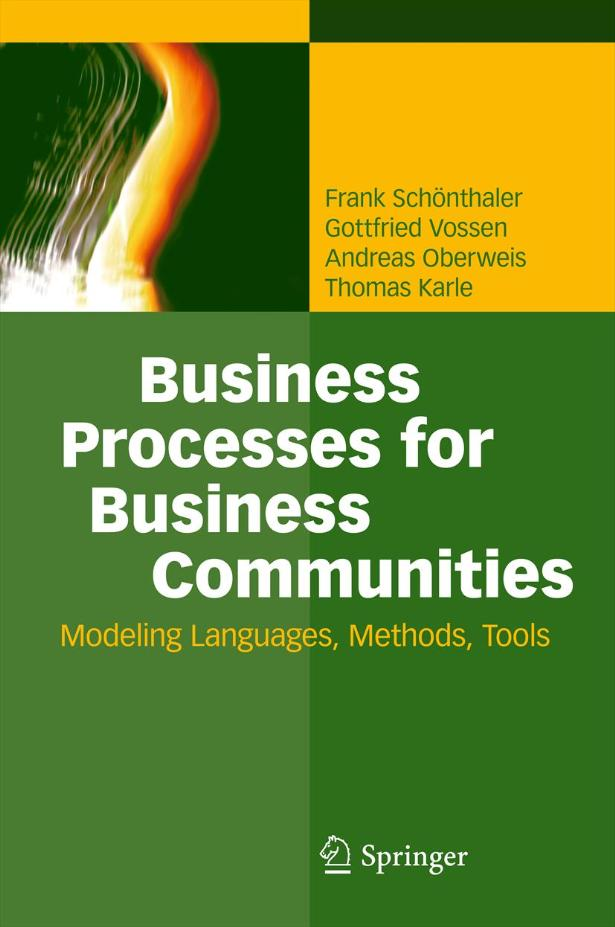 Business Processes for Business Communities: Modeling Languages, Methods, Tools free download