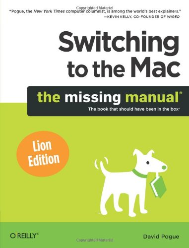 Switching to the Mac: The Missing Manual, Lion Edition free download