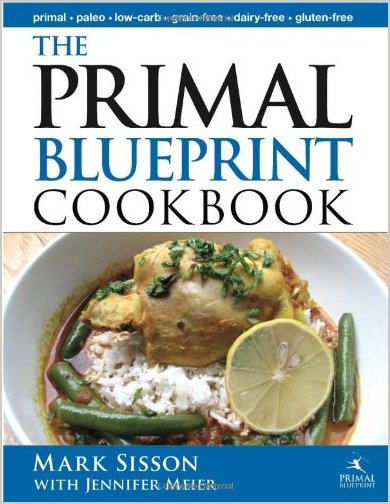 The Primal Blueprint Cookbook: Primal, Low Carb, Paleo, Grain-Free, Dairy-Free and Gluten-Free free download