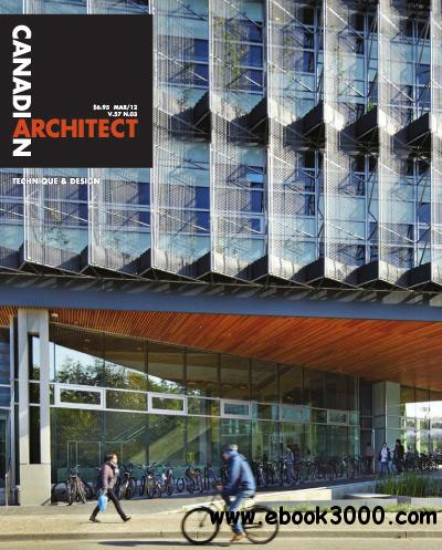 Canadian Architect - March 2012 free download