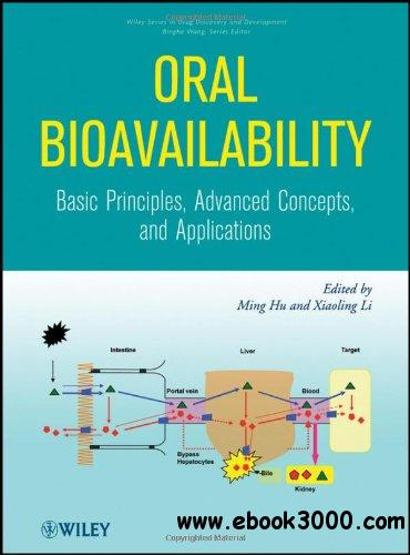 Oral Bioavailability: Basic Principles, Advanced Concepts, and Applications free download