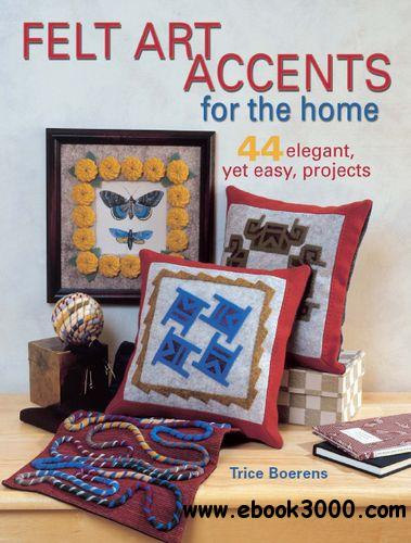 Felt Art Accents for the Home free download