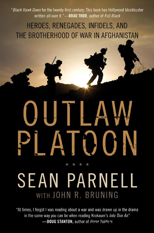 Outlaw Platoon: Heroes, Renegades, Infidels, and the Brotherhood of War in Afghanistan free download