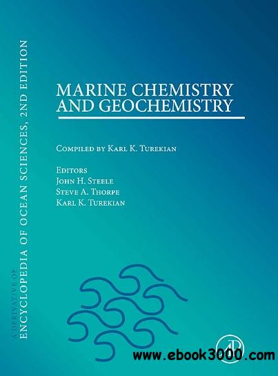 Marine Chemistry & Geochemistry: A derivative of the Encyclopedia of Ocean Sciences free download