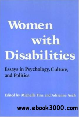 Women With Disabilities: Essays in Psychology, Culture and Politics free download