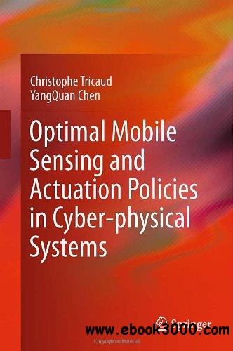 Optimal Mobile Sensing and Actuation Policies in Cyber-physical Systems free download
