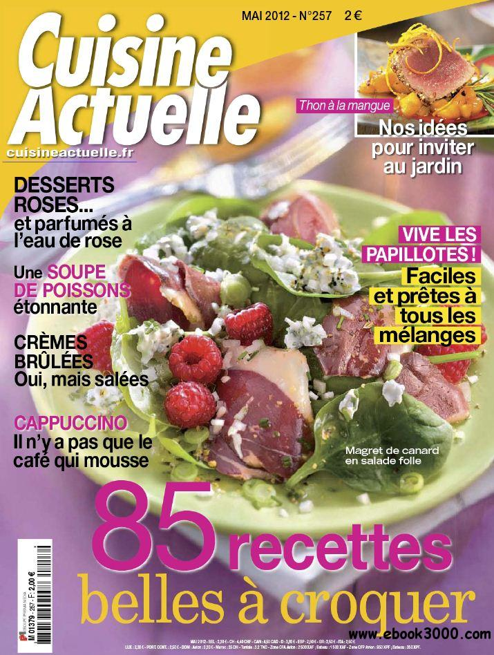 Cuisine actuelle 257 mai 2012 free ebooks download for Cuisine actuelle