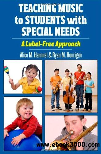 Teaching Music to Students with Special Needs: A Label-Free Approach free download