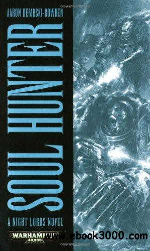 Aaron Dembski-Bowden - Soul Hunter (Night Lords, Book 1) free download