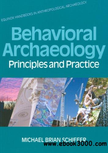 Behavioral Archaeology: Principles and Practice free download