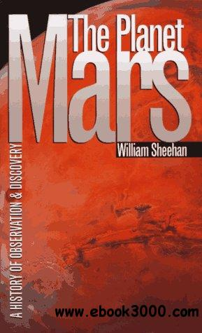 The Planet Mars: A History of Observation and Discovery free download