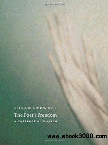 The Poet's Freedom: A Notebook on Making free download