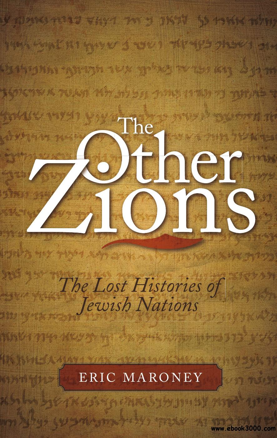 The Other Zions: The Lost Histories of Jewish Nations free download