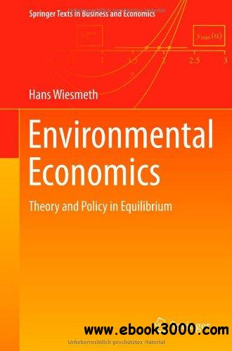 Environmental Economics: Theory and Policy in Equilibrium free download