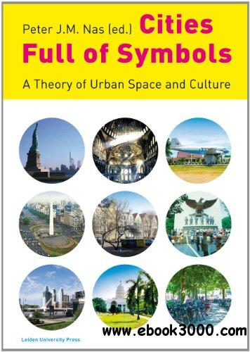 Cities Full of Symbols: A Theory of Urban Space and Culture free download