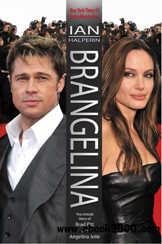 Brangelina: The Untold Story of Brad Pitt and Angelina Jolie free download