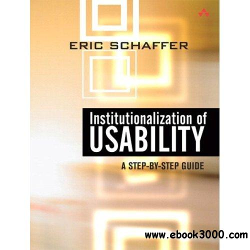Institutionalization of Usability: A Step-by-Step Guide Repost free download