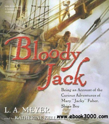 Bloody Jack: Being an Account of the Curious Adventures of Mary 'Jacky' Faber, Ship's Boy (Audiobook) free download