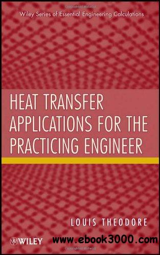 Heat Transfer Applications for the Practicing Engineer free download