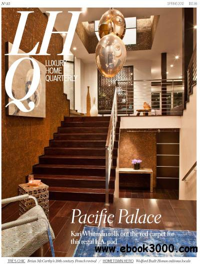 Luxury Home Quarterly - Spring 2012 free download