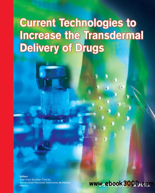 Current Technologies to Increase the Transdermal Delivery of Drugs free download