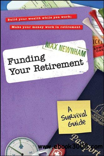 Funding Your Retirement: A Survival Guide free download