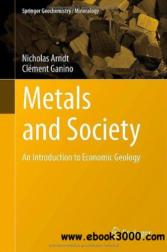 Metals and Society: An Introduction to Economic Geology free download