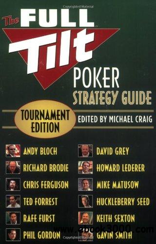 The Full Tilt Poker Strategy Guide: Tournament Edition free download