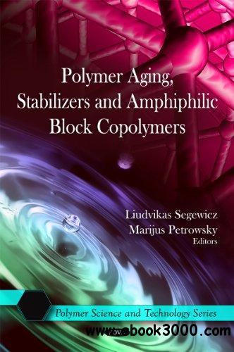 Polymer Aging, Stabilizers and Amphiphilic Block Copolymers free download