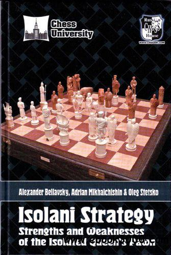 Isolani Strategy: Strenghts and Weaknesses of the Isolated Quenn's Pawn free download