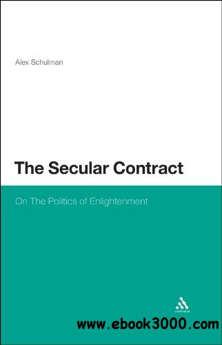 The Secular Contract: The Politics of Enlightenment free download