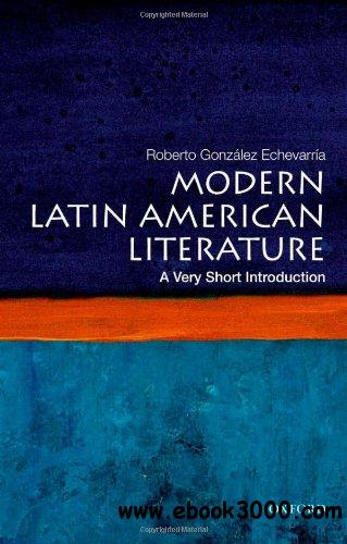 Modern Latin American Literature: A Very Short Introduction free download