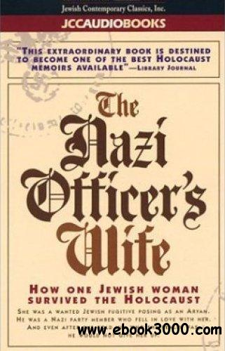 The Nazi Officer's Wife: How One Jewish Woman Survived the Holocaust [Audiobook, Repost] free download