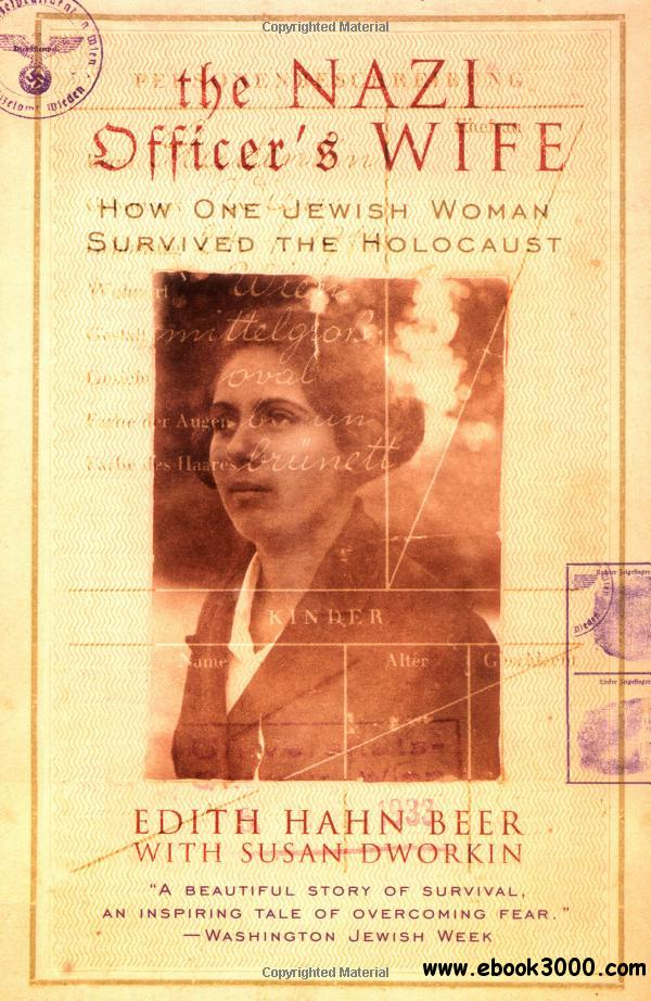 The Nazi Officer's Wife: How One Jewish Woman Survived the Holocaust free download