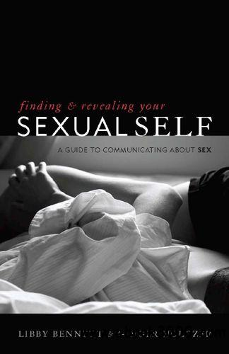 Finding and Revealing Your Sexual Self: A Guide to Communicating about Sex free download