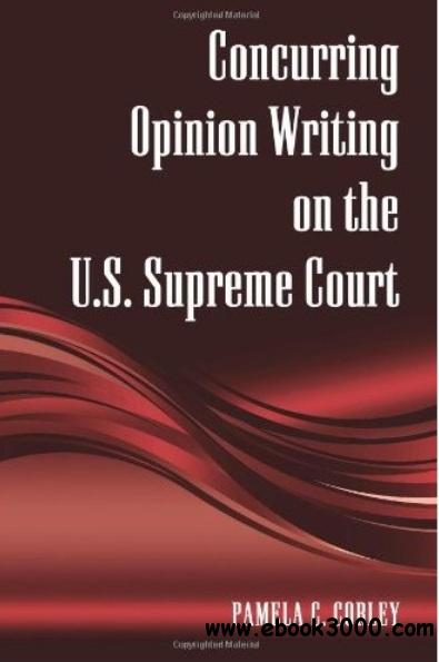 Concurring Opinion Writing on the U.S. Supreme Court free download