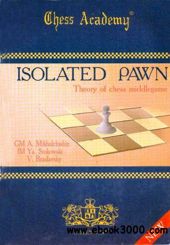 Isolated Pawn: Theory of Chess Middlegame free download