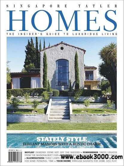 Singapore Tatler Homes Magazine April/May 2012 free download
