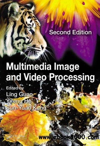 Multimedia Image and Video Processing, Second Edition free download