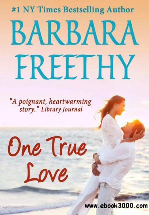 One True Love - Barbara Freethy free download
